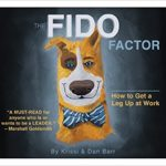 The Fido Factor: What Dogs Can Teach You about Great Leadership