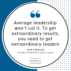 Look for extraordinary leaders