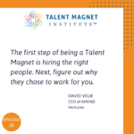 What You Need to Become a Talent Magnet with David Velie