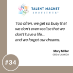 Changes, Dreams, and Leaps of Faith with Mary Miller