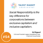 Exclusive Versus Inclusive Capitalism with Ed Rigaud